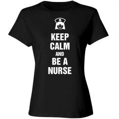 Keep calm and be a Nurse shirt