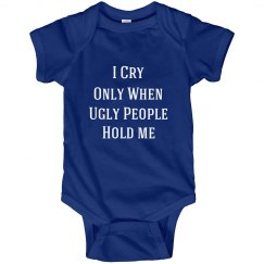 I Cry Only When Funny Baby Onesies