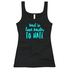 Hard to love Harder to get Tank