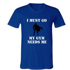 I Must Go My Gym Needs Me