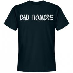 BAD HOMBRE 2
