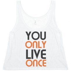 You Only Live Once Crop