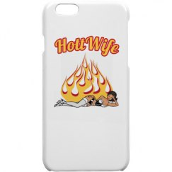Hott Wife iPhone 6 Case