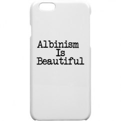 Albinism Is Beautiful- IPhone 6
