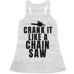 Crank It Like a Chainsaw