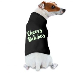 Ariany Petwear - Cheers Bitches