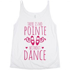 Dance Is The Pointe Tank