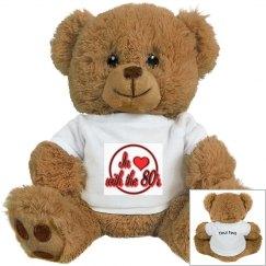 Love The 80's Teddy Bear