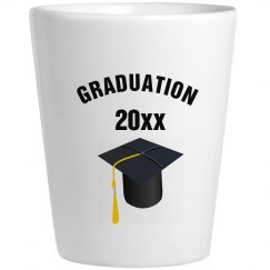 Graduation shot glass put in your year