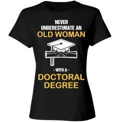 Old Woman Doctoral Degree Shirt