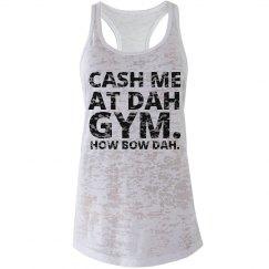 Cash Me At Dah Gym Workout Tank