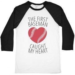 The 1st baseman caught my heart