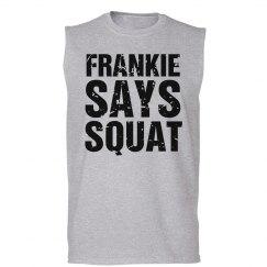 Frankie says squat