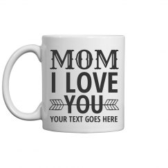 Mothers Day Custom Text Love You