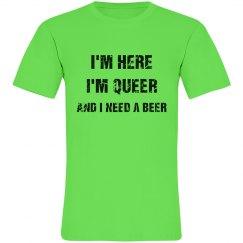 """""""Here, Queer, Beer"""" Unisex Shirt"""