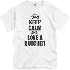 Keep calm love a butcher