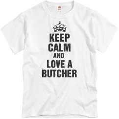 Keep calm love a butcher