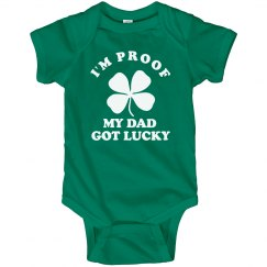 I'm Proof Dad Got Lucky Baby