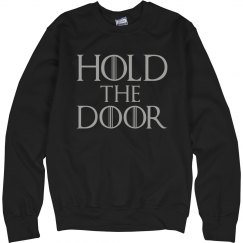 Hold The Door Sweatshirt