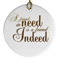 A Friend In Need Ornament