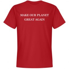 We Need To Make The Planet Great