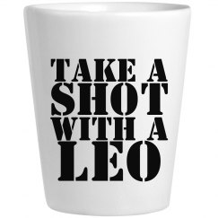 Take A Shot With A Leo Glass