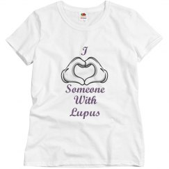 I love someone with Lupus