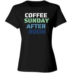 COFFEE SUNDAY AFTERNOON TEE