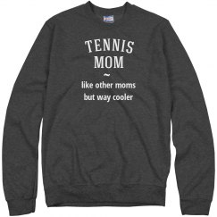 Tennis mom way cooler