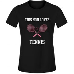 Mom loves tennis
