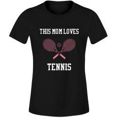 Mom loves tennis