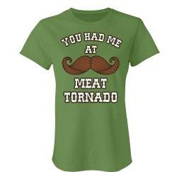 You Had Me Meat Tornado