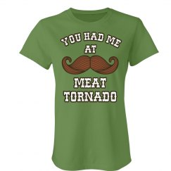 You Had Me Meat Tornado