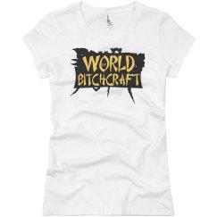World of Bitchcraft Shirt