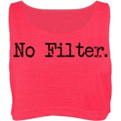 No filter.