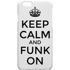 Keep Calm & Funk On iPhone6 Case