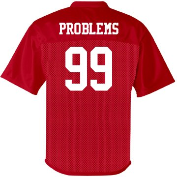 99 Problems Jersey
