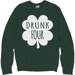 Drunk 4 Green Sweatshirt BFFs