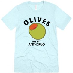 Olives are my Anti-drug