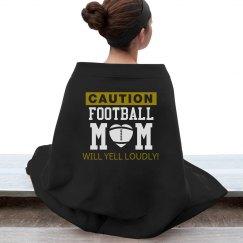Caution - Will yell