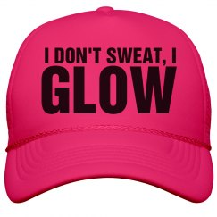 Don't Sweat Just Glow