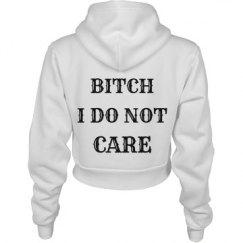 Bitch I Do Not Care