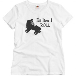 Its How I Roll Roller Derby Shirt