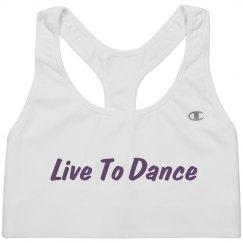 Live To Dance- Sports Bra