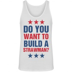 Want To Build A Strawman?