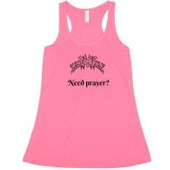 Need Prayer? T-Shirt