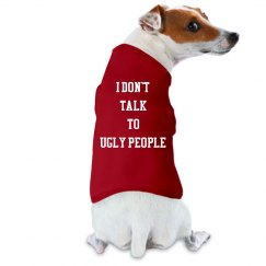 I Don't Talk To Ugly People - 2