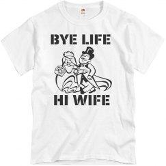 Bye Life Hi Wife