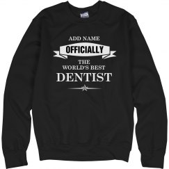 World's best Dentist sweatshirt
