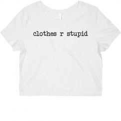 clothes r stupid